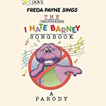 The (Unauthorized) I Hate Barney Songbook: A Parody | Tony Haynes