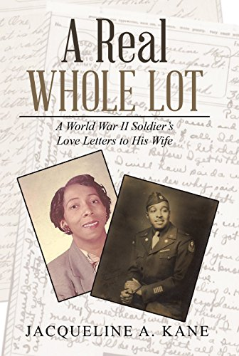 A Real Whole Lot: A World War Ii Soldier'S Love Letters to His Wife - Lot Letter