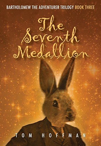 The Seventh Medallion (Bartholomew the Adventurer Trilogy Book 3) Rabbit Medallions