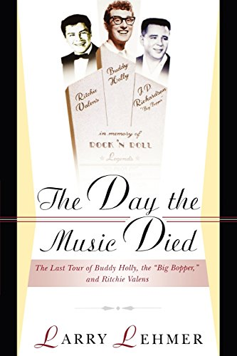 The Day The Music Died: The Last Tour Of Buddy Holly, The Big Bopper, And Richie Valens (Died Holly Buddy)