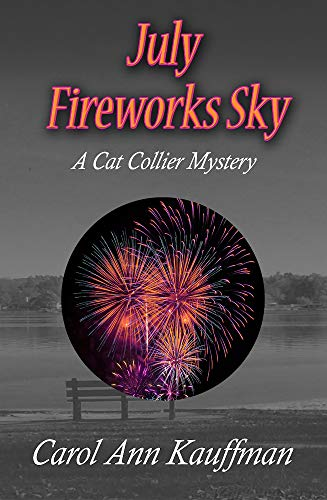 July Fireworks Sky (A Cat Collier Mystery Book 7) by [Kauffman, Carol Ann]