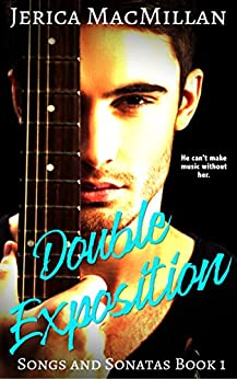 Double Exposition (Songs and Sonatas Book 1) by [MacMillan, Jerica]
