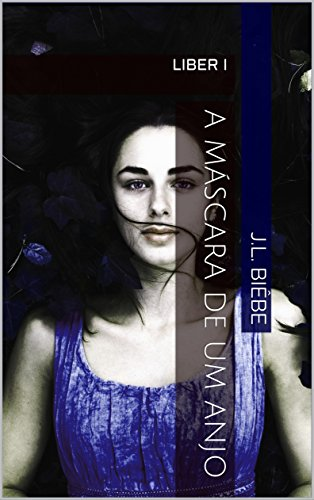 A máscara de um anjo (Liber Livro 1)