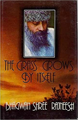 Grass Grows by Itself: Bhagwan Shree Rajneesh: 9780861260799 ...