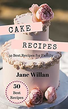 Cake Recipes: 50 Best Recipes for Family