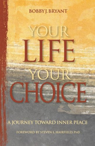 Read Online Your Life, Your Choice: A Journey Toward Inner Peace PDF