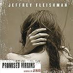 Promised Virgins: A Novel of Jihad | Jeffery Fleishman