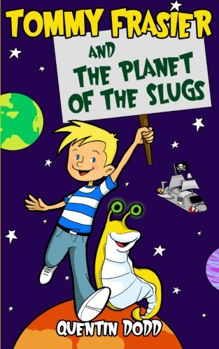 book cover of Tommy Frasier and the Planet of the Slugs