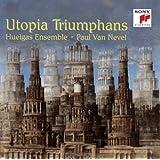Utopia Triumphans by Huelgas Ensemble