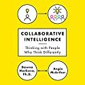 Collaborative Intelligence: Thinking with People Who Think Differently Audiobook by Dawna Markova, Angie McArthur Narrated by Ellen Archer