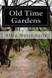 Old Time Gardens, Alice Morse Earle, 1499117469
