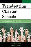 Trendsetting Charter Schools : Raising the Bar for Civic Education, Schmitt, Miller and Miller, Cheryl, 1475815379