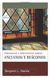 Preguntas y respuestas sobre ancianos y diáconos (Spanish Edition)