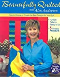 img - for Beautifully Quilted with Alex Anderson: How to Choose or Create the Best Designs book / textbook / text book
