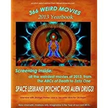 [(366 Weird Movies 2013 Yearbook)] [Author: Gregory J Smalley] published on (May, 2014)