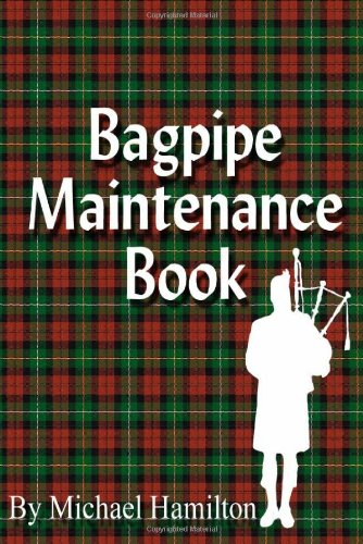 Bagpipe Maintenance Hamilton, Michael (2005) Paperback