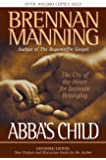 Abba's Child: The Cry of the Heart for Intimate BelongingExpanded Edition New Preface and Discussion Guide by the Author