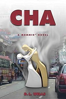 Cha (A Mommio Novel Book 1) by [Wells, D.L.]