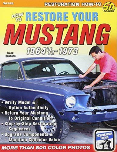 1970 Mustang Restoration - How to Restore Your Mustang 1964.5-1973 (Restoration How to) by Frank Bohanan published by S-A Design (2012)