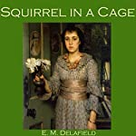 Squirrel in a Cage | E. M. Delafield