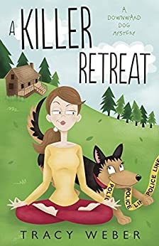 A Killer Retreat (A Downward Dog Mystery) by [Weber, Tracy]