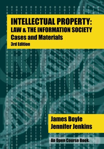 Download Intellectual Property: Law & the Information Society - Cases & Materials: An Open Casebook: 3rd Edition 2016 PDF