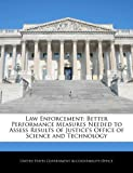 Law Enforcement: Better Performance Measures Needed to Assess Results of Justice's Office of Science and Technology
