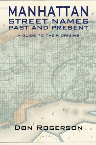 Read Online Manhattan Street Names Past and Present pdf epub