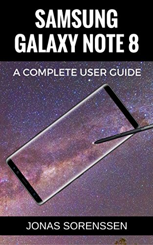 Samsung Galaxy Note 8: All Encompassing User Guide and Awesome Tips and Tricks (+ updates!) (English Edition)