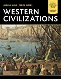 Western Civilizations : Their History and Their Culture, Cole, Joshua and Symes, Carol, 0393123693