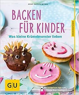 Backen Fur Kinder Was Kleine Krumelmonster Lieben Gu Kuchenratgeber
