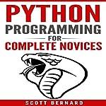 Python Programming for Complete Novices | Scott Bernard