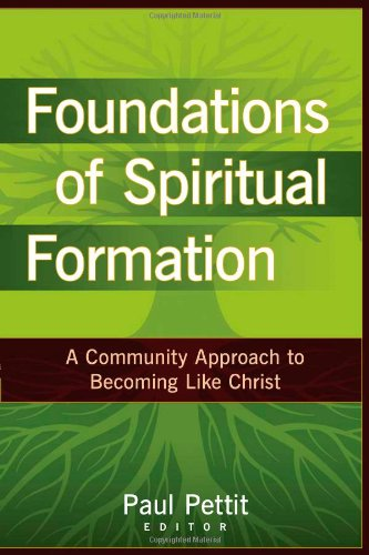 Download Foundations of Spiritual Formation: A Community Approach to Becoming Like Christ pdf
