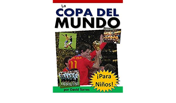 La Copa del Mundo ¡Para Niños! eBook: David Torres: Amazon.es: Tienda Kindle
