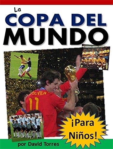 La Copa del Mundo ¡Para Niños! (Spanish Edition) by [Torres,