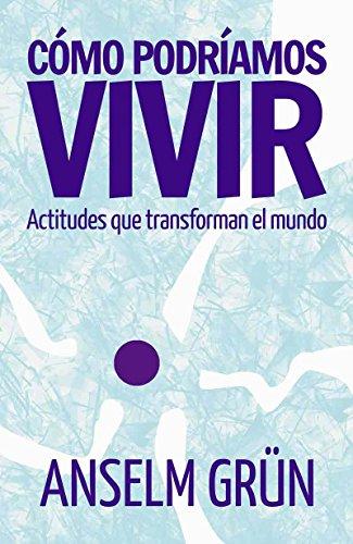 CÓMO PODRÍAMOS VIVIR. Actitudes que transforman el mundo (El Pozo de Siquem) (Spanish Edition)