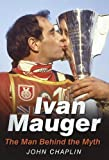 Ivan Mauger: The Man Behind the Myth