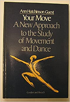 Book Your Move: New Approach To The: New Approach to the Study of Movement and Dance (Contemporary & Dance Studies)