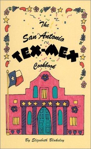Download By Elizabeth Blakeley The San Antonio TEX-MEX Cookbook [Spiral-bound] ebook