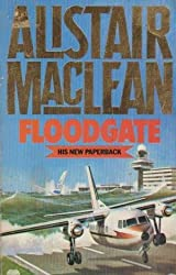 Alistair Maclean: Floodgate