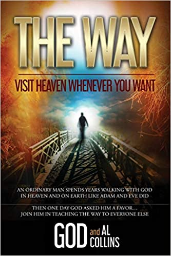 The Way: Visit Heaven Whenever You Want: God, Al Collins