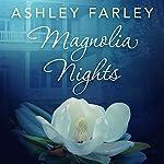 Magnolia Nights | Ashley Farley