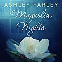 Magnolia Nights Audiobook by Ashley Farley Narrated by Steven Menasche, Rebecca Gibel, Rachel Jacobs