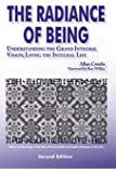 Radiance of Being: Understanding the Grand Integral Vision; Living the Integral Life (Omega Book)