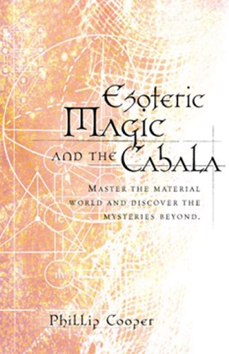 Esoteric Magic and the Cabala: Master the Material World and Discover the Mysteries Beyond (Weiser News)