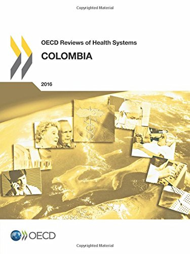 Download Oecd Reviews of Health Systems: Colombia 2016: Edition 2016 pdf epub