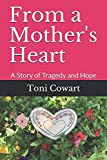 From a Mother's Heart: A Story of Tragedy and Hope