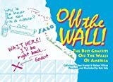 OFF the WALL! The Best Graffiti Off the Walls of America