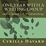 One Year with a Writing Group, Cyrilla Havard, 1499197381