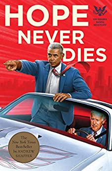 Hope Never Dies: An Obama Biden Mystery (Obama Biden Mysteries Book 1) by [Shaffer, Andrew]